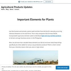 Important Elements for Plants – Agricultural Products Updates