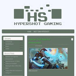 Hypershot Gaming Hypershot Gaming Important Team Hypershot Announcement! Hypershot Gaming