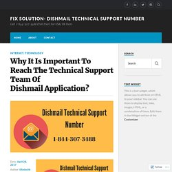 Why It Is Important To Reach The Technical Support Team Of Dishmail Application? – Fix Solution- Dishmail Technical Support Number