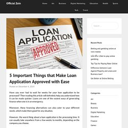 5 Important Things that Make Loan Application Approved with Ease