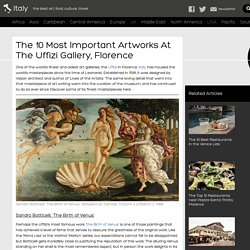 The 10 Most Important Artworks At The Uffizi Gallery, Florence