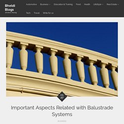 Important Aspects Related with Balustrade Systems