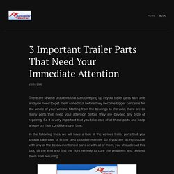 3 Important Trailer Parts That Need Your Immediate Attention