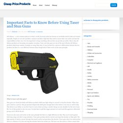 Important Facts to Know Before Using Taser and Stun Guns