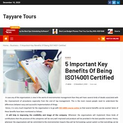 5 Important Key Benefits Of Being ISO14001 Certified – Tayyare Tours