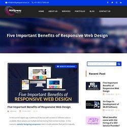 Five Important Benefits of Responsive Web Design