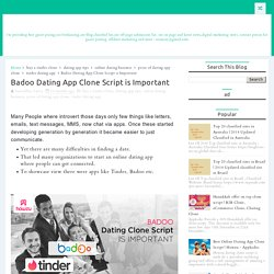 Badoo Dating App Clone Script is Important - Best Blog in Blogger