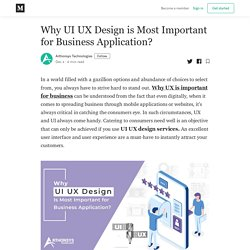 Why UI UX Design is Most Important for Business Application?
