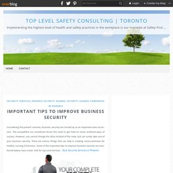 Important Tips to Improve Business Security - Top Level safety consulting