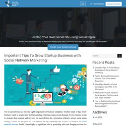 Important Tips To Grow Startup Business with Social Network Marketing