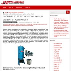 Important Factors for Choosing the Right Industrial Vacuum System - J&M Industrial Blog
