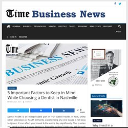5 Important Factors to Keep in Mind While Choosing a Dentist in Nashville