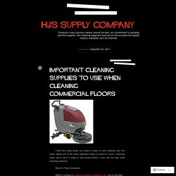 Important Cleaning Supplies to Use When Cleaning Commercial Floors