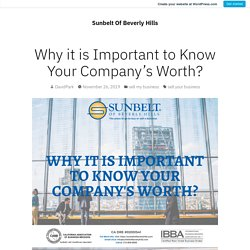 Why it is Important to Know Your Company's Worth? – Sunbelt Of Beverly Hills