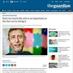 How we teach the arts is as important as the fact we're doing it