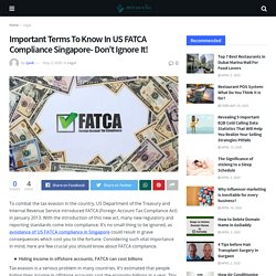 Important Terms To Know In US FATCA Compliance Singapore
