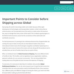 Important Points to Consider before Shipping across Global – hermesworld