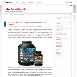 Important Tips to Consider Before Buying Protein Powder @ mTor Sports Nutrition