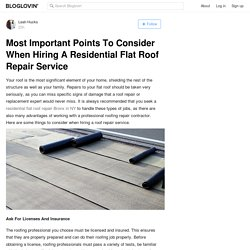 Most Important Points To Consider When Hiring A Residential Flat Roof Repair Service