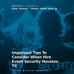 Important Tips To Consider When Hire Event Security Houston TX