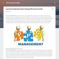 Important Considerations before Selecting PPC Service Provider