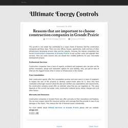 Reasons that are important to choose construction companies in Grande Prairie ~ Ultimate Energy Controls