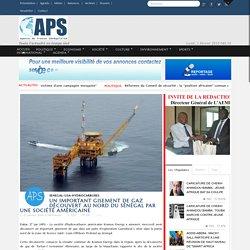 APS - Un important gisement de gaz découvert au Nord du Sénégal par une société américaine