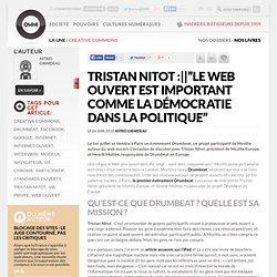 """Tristan Nitot :""""Le web ouvert est important comme la démocratie dans la politique"""" Article owni.fr, digital journalism"""
