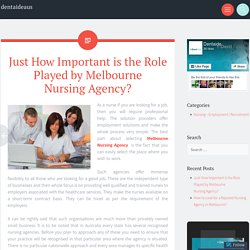 Just How Important is the Role Played by Melbourne Nursing Agency?
