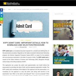 KVPY Admit Card - Key Dates, Important Details and How to Download