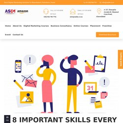 8 Important Skills Every Digital Marketer Should Have :