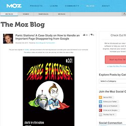 Panic Stations! How To Handle An Important Page Disappearing From Google (Case Study) - YouMoz