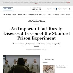 An Important but Rarely Discussed Lesson of the Stanford Prison Experiment - Beautiful Minds - Scientific American Blog Network