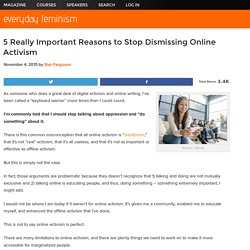 5 Really Important Reasons to Stop Dismissing Online Activism