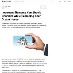 Important Elements You Should Consider While Searching Your Dream House