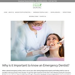 Why is it Important to know an Emergency Dentist? - Dental Clinic Toronto