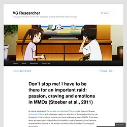 Don't stop me! I have to be there for an important raid: passion, craving and emotions in MMOs (Stoeber et al., 2011) « VG Researcher