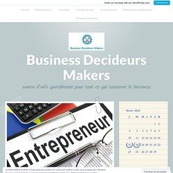 À quel point est-il important en tant qu'entrepreneur de s'entourer – Business Decideurs Makers