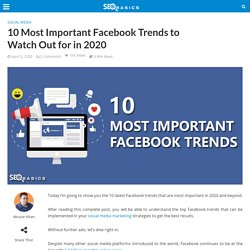 10 Most Important Facebook Trends to Watch Out for in 2020