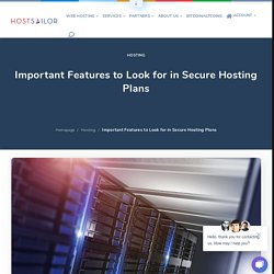 Important Features to Look for in Secure Hosting Plans