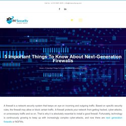 5 Important Things To Know About Next-Generation Firewalls - IM Security