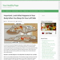 Important. Look What Happens In Your Body When You Sleep On Your Left Side