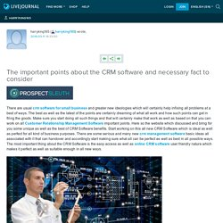The important points about the CRM software and necessary fact to consider: harryking165