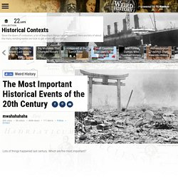 The Most Important Historical Events of the 20th Century