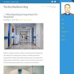 Why Branding Is Important For Hospitals?