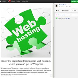 Know the important things about Web hosting, which you can't get in Wikipedia