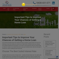 Important Tips to Improve Your Chances of Getting a Home Loan