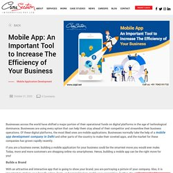 Mobile App: An Important Tool to Increase The Efficiency of Your Business