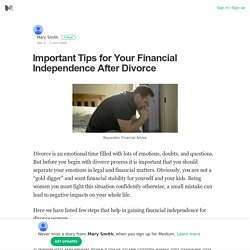 Important Tips for Your Financial Independence After Divorce