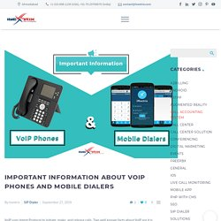 Important Information about VoIP Phones and Mobile Dialers